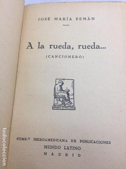 Libros antiguos: 1º edición José María Pemán A la rueda rueda Cancionero Mundo Latino Madrid 1929 - Foto 3 - 104064499