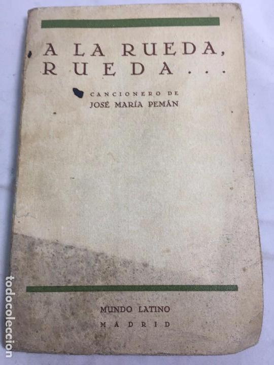 1º EDICIÓN JOSÉ MARÍA PEMÁN A LA RUEDA RUEDA CANCIONERO MUNDO LATINO MADRID 1929 (Libros antiguos (hasta 1936), raros y curiosos - Literatura - Poesía)