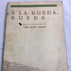 Libros antiguos: 1º EDICIÓN JOSÉ MARÍA PEMÁN A LA RUEDA RUEDA CANCIONERO MUNDO LATINO MADRID 1929. Lote 104064499