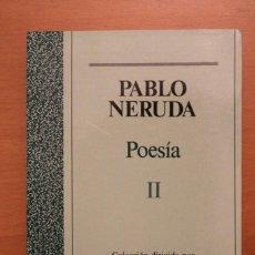 Libros antiguos: PABLO NERUDA - POESÍA II - NOGUER. Lote 104095855