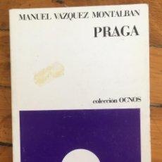 Libros antiguos: MANUEL VÁZQUEZ MONTALBÁN: PRAGA. Lote 104121495