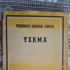 Libros antiguos: YERMA - FEDERICO GARCIA LORCA, AÑO 1934, QUINTA EDICION EDITORIAL LOSADA. Lote 104390275