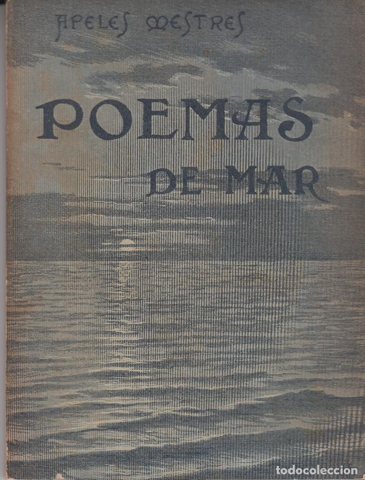 POEMAS DE MAR APELES MESTRES A.LÓPEZ BARCELONA 1901 (Libros antiguos (hasta 1936), raros y curiosos - Literatura - Poesía)
