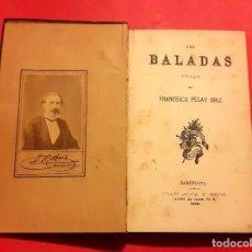 Libros antiguos: LAS BALADAS - 1878 - FRANCESCH PELAY BRIZ - CON FOTOGRAFIA ALBUMINA FIRMADA.. Lote 104973087