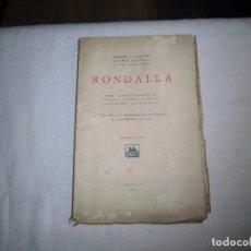 Libros antiguos: RONDALLA POEMA DRAMATICO POPULAR.SERAFIN Y JOAQUIN ALVAREZ QUINTERO.MADRID 1929.-1ª EDICION. Lote 104981203