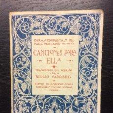 Libros antiguos: CANCIONES PARA ELLA, PAUL VERLAINE, 1922. Lote 105930307