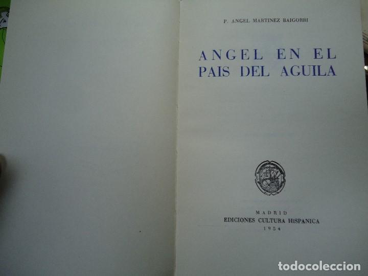 Libros antiguos: Angel en el país del águila. 1954 Martínez Baigorri P. Angel - Foto 3 - 106092007