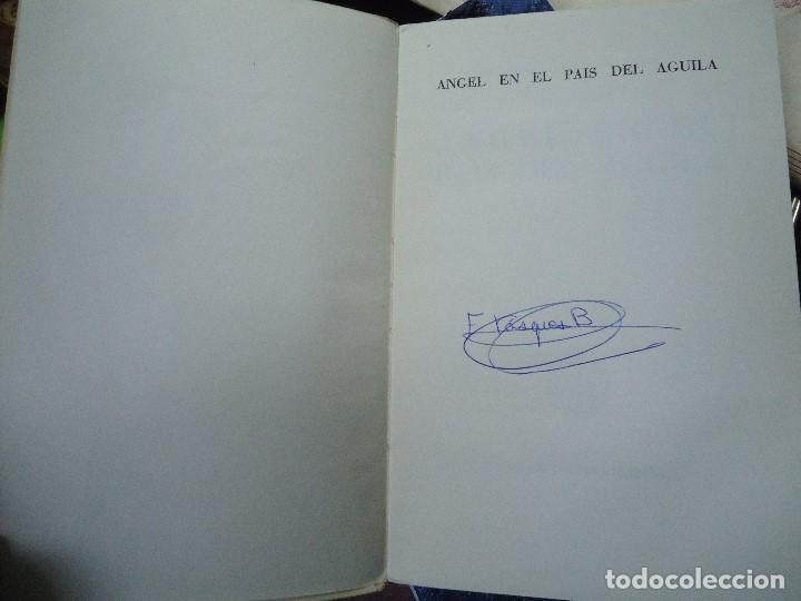 Libros antiguos: Angel en el país del águila. 1954 Martínez Baigorri P. Angel - Foto 8 - 106092007