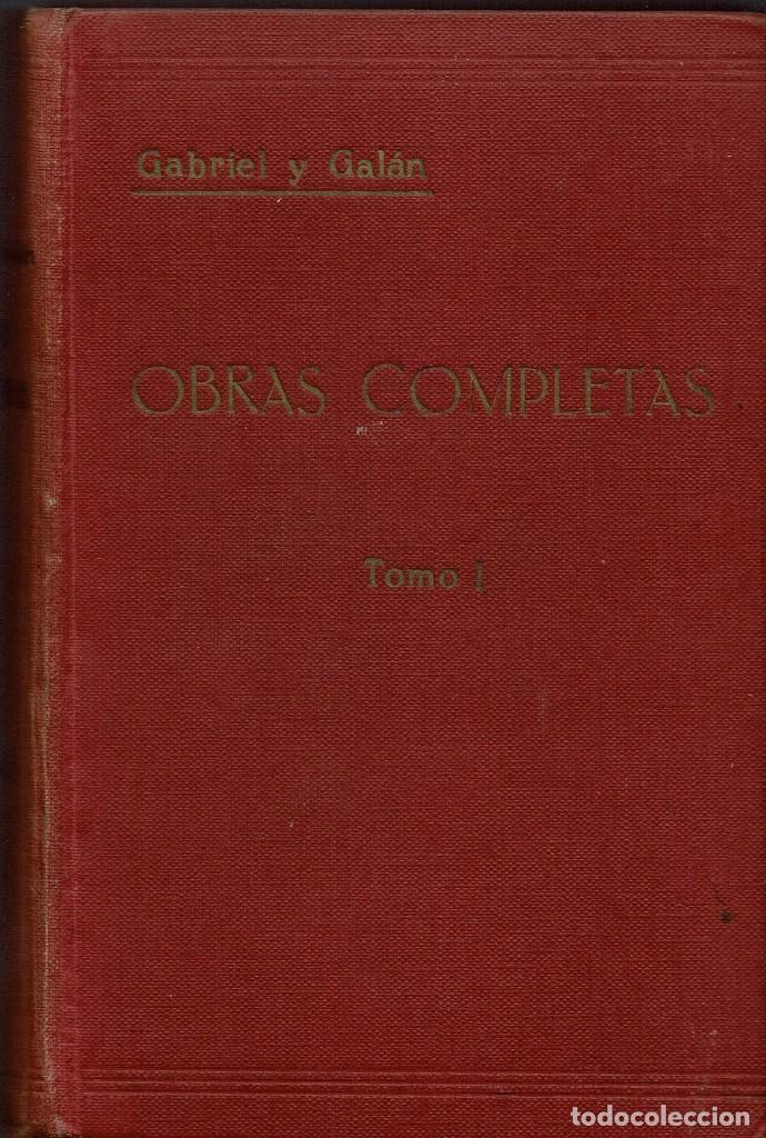 OBRAS COMPLETAS, POR JOSÉ MARÍA GABRIEL Y GALÁN. DOS TOMOS. AÑO 1924 (14.1) (Libros antiguos (hasta 1936), raros y curiosos - Literatura - Poesía)