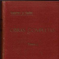 Libros antiguos: OBRAS COMPLETAS, POR JOSÉ MARÍA GABRIEL Y GALÁN. DOS TOMOS. AÑO 1924 (14.1). Lote 106123443