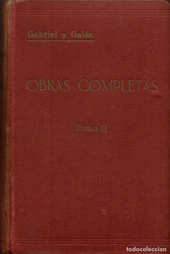 Libros antiguos: OBRAS COMPLETAS, POR JOSÉ MARÍA GABRIEL Y GALÁN. DOS TOMOS. AÑO 1924 (14.1) - Foto 5 - 106123443
