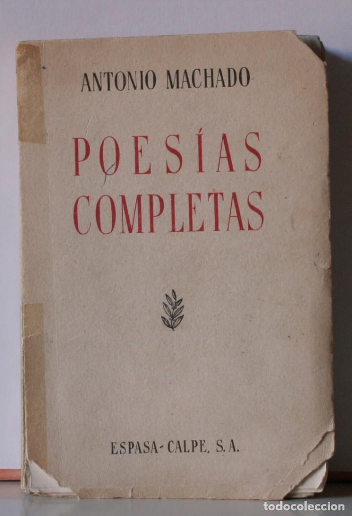 POESÍAS COMPLETAS DE ANTONIO MACHADO - 7ª EDICIÓN, ESPASA-CALPE, 1955 (Libros antiguos (hasta 1936), raros y curiosos - Literatura - Poesía)