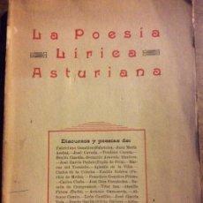 Libros antiguos: LA POESÍA LÍRICA ASTURIANA- DISCURSOS Y POESÍAS TEATRO JOVELLANOS- EDICIÓN DE 1923. Lote 107515903