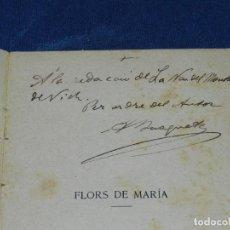 Libros antiguos: (MF) MOSSEN JACINTO VERDAGUER - FLORS DE MARIA , DEDICATORIA AUTOGRAFA DE JACINTO VERDAGUER. Lote 107642523