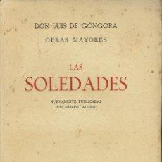 Libros antiguos: LAS SOLEDADES, POR LUÍS DE GÓNGORA. NUEVAMENTE PUBLICADAS POR DÁMASO ALONSO. AÑO 1936 (15.1). Lote 107662667
