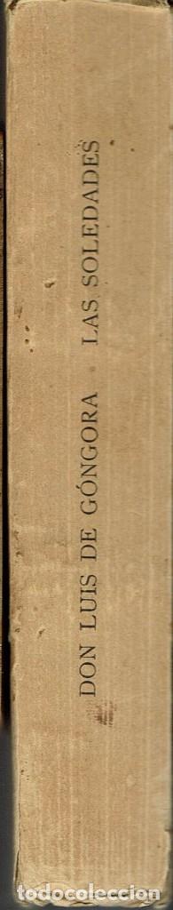Libros antiguos: LAS SOLEDADES, POR LUÍS DE GÓNGORA. NUEVAMENTE PUBLICADAS POR DÁMASO ALONSO. AÑO 1936 (15.1) - Foto 3 - 107662667