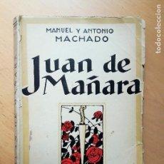 Libros antiguos: MANUEL Y ANTONIO MACHADO / JUAN DE MAÑARA .ESPASA-CALPE, MADRID 1927, 1ª EDICION. Lote 107836547