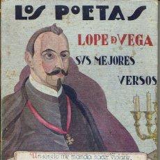 Libros antiguos: SUS MEJORES VERSOS, POR LOPE DE VEGA. LOS POETAS. AÑO II. Nº 42. AÑO 1929. (14.1). Lote 107947091
