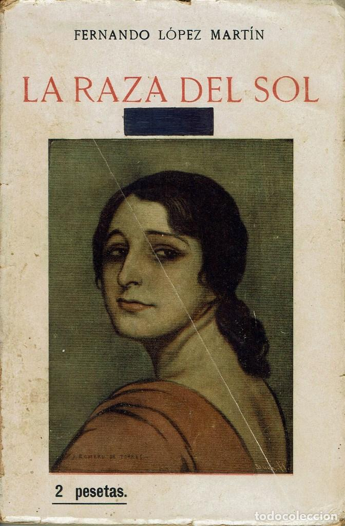 LA RAZA DEL SOL, POR FERNANDO LÓPEZ MARTÍN. AÑO 1916. (14.1) (Libros antiguos (hasta 1936), raros y curiosos - Literatura - Poesía)