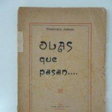 Libros antiguos: OLAS QUE PASAN. FRANCISCO JORDAN. LA HABANA 1929. Lote 108264275