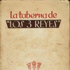 Libros antiguos: LA TABERNA DE LOS 3 REYES, POR JOSÉ CARLOS DE LUNA. DEDICADO POR EL AUTOR. AÑO 1933. (15.1). Lote 108318431