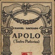 Libros antiguos: APOLO (TEATRO PICTÓRICO), DE MANUEL MACHADO. AÑO 1911. (4.2).. Lote 108383527