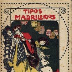 Libros antiguos: TIPOS MADRILEÑOS, POR LUÍS MARTÍN BERNARDOS. AÑO ¿1910?. (4.2). Lote 108713647