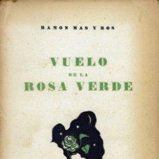 Libros antiguos: VUELO DE LA ROSA VERDE, POR RAMÓN MAS Y RON. AÑO 1936. (15.1). Lote 108715263