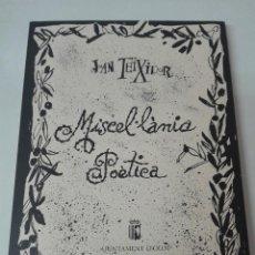 Libros antiguos: MISCELANEA POETICA JOAN TEIXIDOR EDICION LIMITADA Y NUMERADA CON DIBUJO ORIGINAL. Lote 108753167