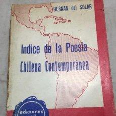 Libros antiguos: INDICE DE LA POESÍA CHILENA CONTEMPORANEA 1937 HERNAN DEL SOLAR EDITORIAL ERCILLA SANTIAGO DE CHILE. Lote 108782599