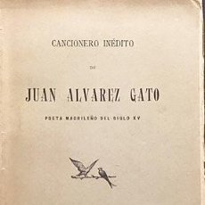 Libros antiguos: CANCIONERO INÉDITO DE JUAN ALVAREZ GATO, POETA MADRILEÑO DEL SIGLO XV. (EMILIO COTARELO, 1901. Lote 109025447