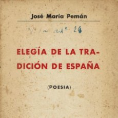 Libros antiguos: ELEGÍA DE LA TRADICIÓN DE ESPAÑA (POESÍA), POR JOSÉ MARÍA PEMÁN. AÑO 1931. (1.2). Lote 109152331
