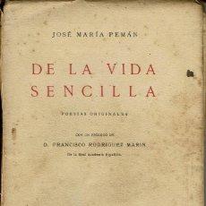 Libros antiguos: DE LA VIDA SENCILLA (POESÍAS ORIGINALES),POR JOSÉ MARÍA PEMÁN.DEDICADO POR EL AUTOR. AÑO 1923. (1.2). Lote 109152455