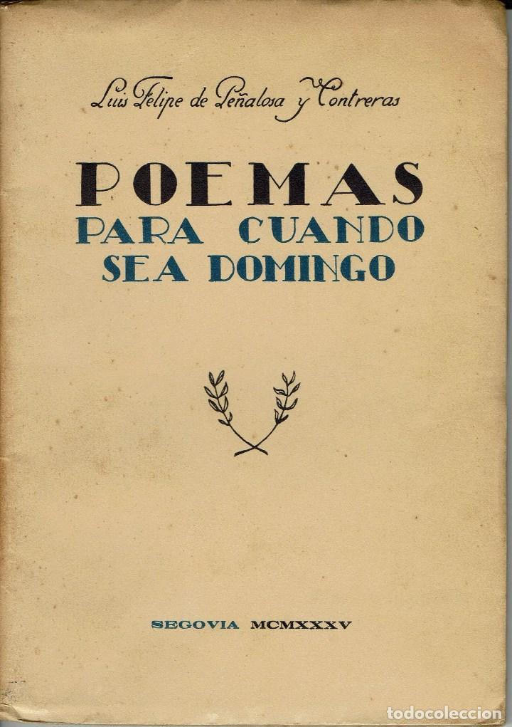POEMAS PARA CUANDO SEA DOMINGO, POR LUÍS FELIPE DE PEÑALOSA Y CONTRERAS. AÑO 1935. (6.2) (Libros antiguos (hasta 1936), raros y curiosos - Literatura - Poesía)