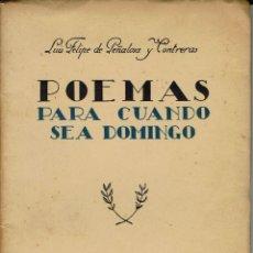 Libros antiguos: POEMAS PARA CUANDO SEA DOMINGO, POR LUÍS FELIPE DE PEÑALOSA Y CONTRERAS. AÑO 1935. (12.2). Lote 109156919