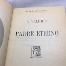 Libros antiguos: A VELHICE DO PADRE ETERNO GUERRA JUNQUEIRO PORTUGUÉS BRASIL PORTUGAL PORTO LIVRARIA CHARDRON. Lote 109229887