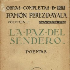 Libros antiguos: LA PAZ DEL SENDERO, POR RAMÓN PÉREZ DE AYALA. AÑO 1924. (4.2). Lote 109266707