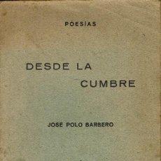 Libros antiguos: DESDE LA CUMBRE. POESÍAS, DE JOSÉ POLO BARBERO. AÑO ¿? (4.2). Lote 109356523