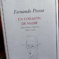 Libros antiguos: FERNANDO PESSOA. UN CORAZON DE NADIE. ANTOLOGÍA POÉTICA. CIRCULO DE LECTORES. 2001. Lote 109401583