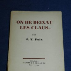 Libros antiguos: LIBRO - JV FOIX - ON HE DEIXAT LES CLAUS... EDC L'AMIC DE LES ARTS 1953 , 100 EXEMPLARS, NUM 24. Lote 109897691