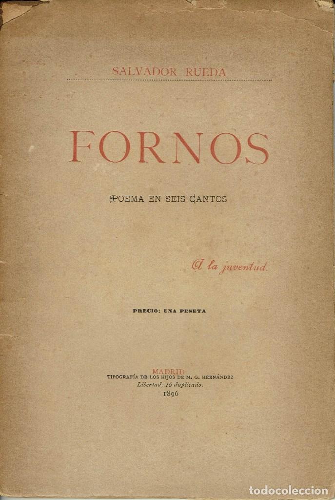 FORNOS. POEMA EN SEIS CANTOS, POR SALVADOR RUEDA. AÑO 1896. (4.2) (Libros antiguos (hasta 1936), raros y curiosos - Literatura - Poesía)