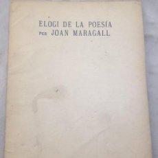 Livres anciens: ELOGI DE LA POESÍA PER JOAN MARAGALL CATALÁN 1909 BUEN ESTADO BARCELONA. Lote 110082895