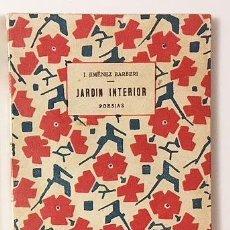 Libros antiguos: JIMÉNEZ BARBERI : JARDÍN INTERIOR. (1ª ED. 1933) A AYAMONTE, EL PUEBLO BLANCO DONDE NACÍ... (HUELVA. Lote 110108887