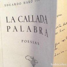 Libros antiguos: HARO TECGLEN : LA CALLADA PALABRA. POESÍAS. (1ª ED., 1948) DEDICATORIA AUTÓGRAFA. . Lote 110193067