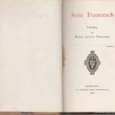 Libros antiguos: SANT FRANCESCH POEMA PER MOSSEN JACINTO VERDAGUER L'AVENÇ 1895 PRIMERA EDICIÓ. Lote 110291847