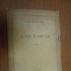 Libros antiguos: JOAQUIN MONTANER JUAN FARFAN (POEMA) BARCELONA 1913. Lote 110383919