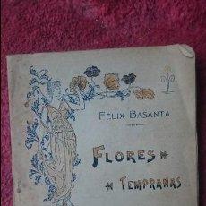 Libros antiguos: FÉLIX BASANTA FLORES TEMPRANAS. Lote 108890247