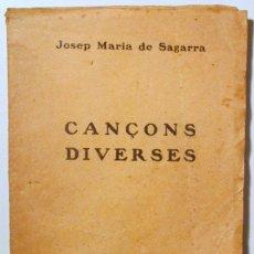 Libros antiguos: SAGARRA, JOSEP MARIA DE - CANÇONS DIVERSES - BARCELONA 1926. Lote 110447159
