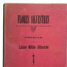 Libros antiguos: LÁZARO MILLÁN : FLORES SILVESTRES. POESÍAS. (ALGECIRAS, 1914.. Lote 110574347
