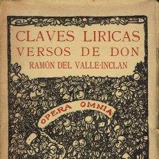 Libros antiguos: CLAVES LÍRICAS. VERSOS DE DON RAMÓN DEL VALLE-INCLÁN. AÑO 1930. (5.2). Lote 110694179